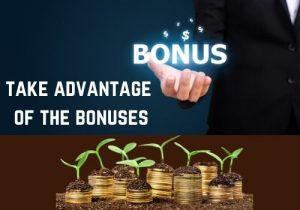 How much should you take advantage of the bonuses?